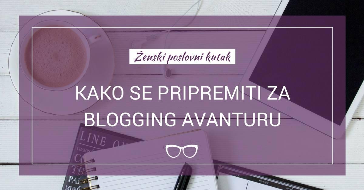 Kako se pripremiti za blogging avanturu