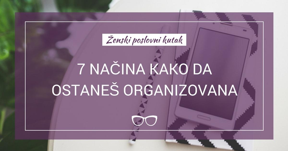 Ukoliko imaš problema da ostaneš organizovana vreme je da naučiš male taktike uspešnih ljudi koji su našli način da taj problme reše.