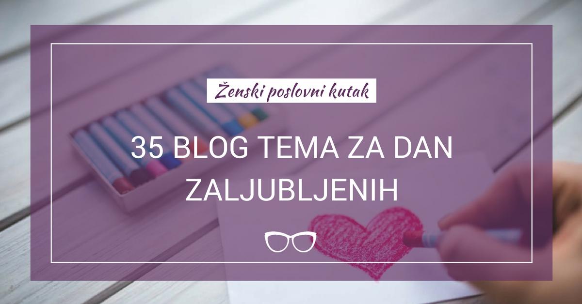 Ukoliko volis da pišeš o danu ljubavi mi ti nudimo čak 35 tema za dan zaljubljenih o kojima možeš kuckati