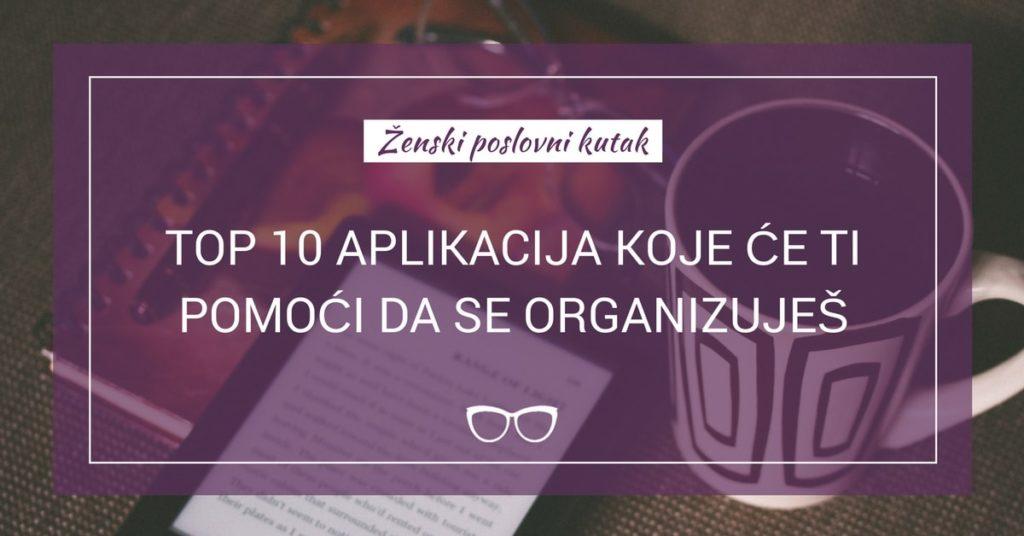 Top 10 aplikacija koje će ti pomoći da se organizuješ
